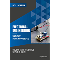 Electrical engineering without prior knowledge : Understand the basics within 7 days (English Edition)