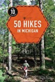 50 Hikes in Michigan (4th Edition)  (Explorer s 50 Hikes)