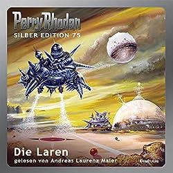 Die Laren (Perry Rhodan Silber Edition 75)
