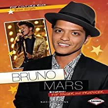 Bruno Mars: Pop Singer and Producer Audiobook by Nadia Higgins Narrated by  Intuitive