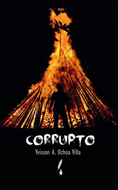 Corrupto: Amazon.es: Ochoa Villa, Yeisson A.: Libros