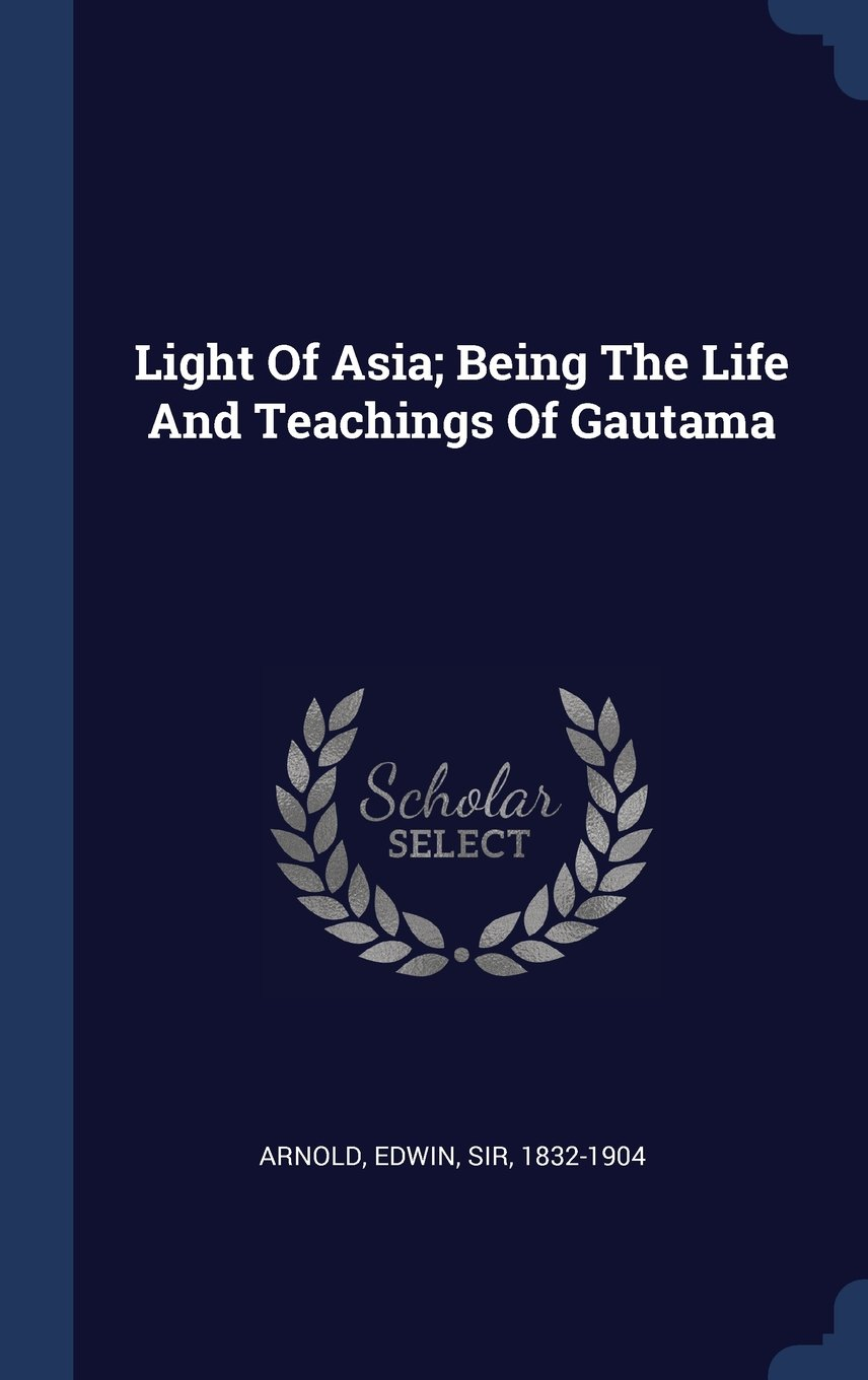 Download Light Of Asia; Being The Life And Teachings Of Gautama pdf epub