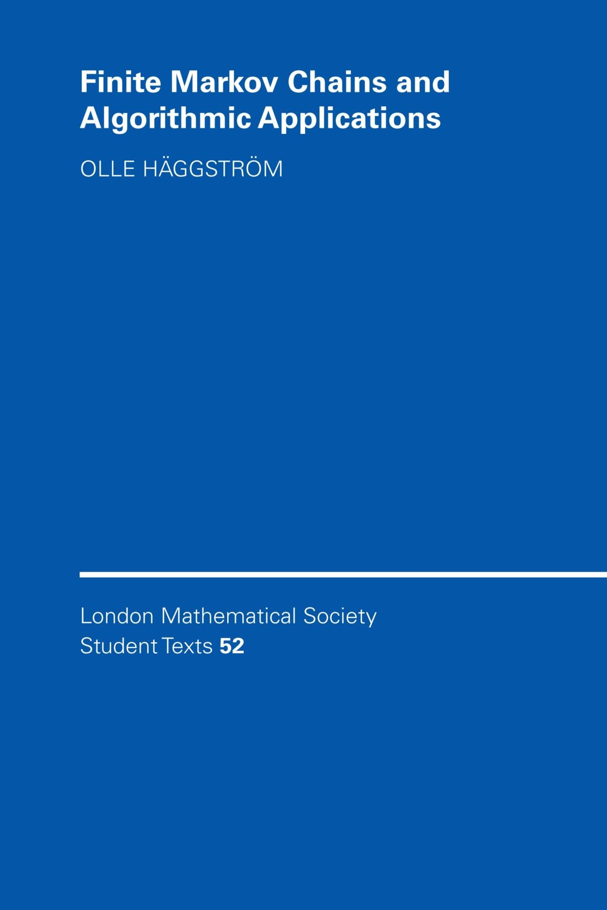 Finite Markov Chains and Algorithmic Applications (London Mathematical Society Student Texts, Band 52)