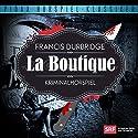 La Boutique Hörspiel von Francis Durbridge Gesprochen von: René Deltgen, Hans Helmut Dickow, Maximilian Wolters, Sibylle Brunner