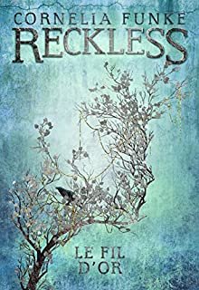 Reckless 03 : Le fil d'or, Funke, Cornelia