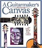 A Guitarmaker's Canvas: The Inlay Art of Grit Laskin