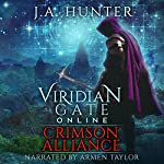 Viridian Gate Online: Crimson Alliance: An litRPG Adventure - The Viridian Gate Archives, Book 2 | J. A. Hunter