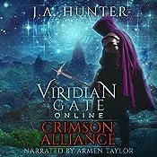 Viridian Gate Online: Crimson Alliance: An litRPG Adventure - The Viridian Gate Archives, Book 2 | J. A. Hunter