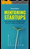 MENTORING STARTUPS: Como Encontrar, Engajar e Conquistar clientes. Dicas de um vendedor a um empreendedor