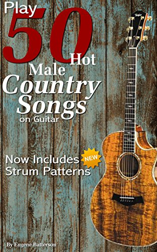 Play 50 Hot Male Country Songs On Guitar Full Song Lyrics Chords