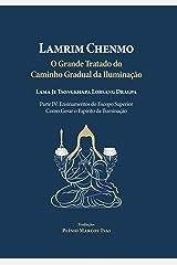 Grande tratado do caminho gradual da iluminação - Parte IV: Ensinamentos do escopo superior - Como gerar o espírito da iluminação (Portuguese Edition) Kindle Edition