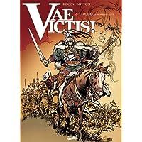 VAE VICTIS T.02 : CLODUAR, JE ME NOMME LÉGION N.E.