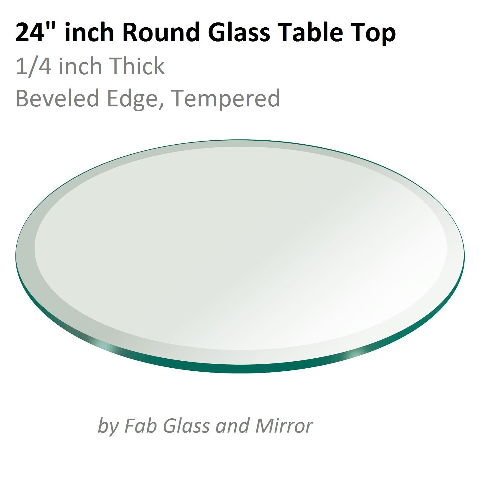 Fab Glass and Mirror 24'' Inch Round Glass Table Top 1/4'' Thick Tempered Beveled Edge