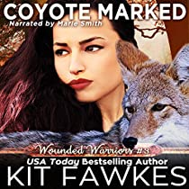 COYOTE MARKED: WOUNDED WARRIORS, BOOK 3