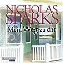 Mein Weg zu dir Hörbuch von Nicholas Sparks Gesprochen von: Alexander Wussow