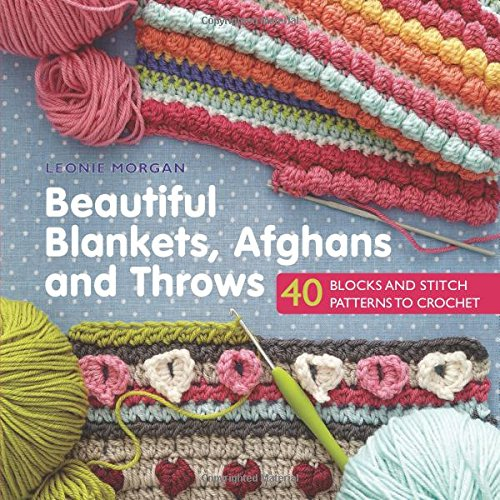 Beautiful Blankets Afghans And Throws 40 Blocks Stitch Patterns