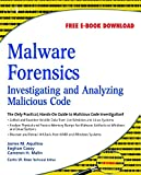 Malware Forensics: Investigating and Analyzing
