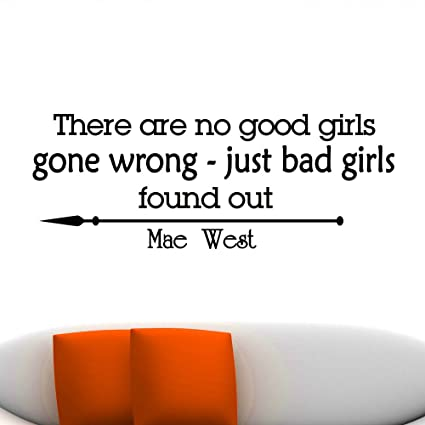 Wall Decals Quotes Mae West There Are No Good Girls Gone ...