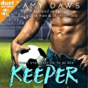 Keeper Audiobook by Amy Daws Narrated by Will M. Watt, Charlotte Cole