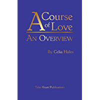 A Course of Love: An Overview (English Edition)