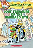img - for Lost Treasure of the Emerald Eye by Stilton, Geronimo [Scholastic Press,2004] (Paperback) book / textbook / text book