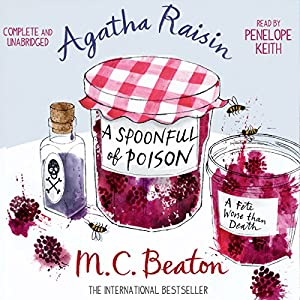 Agatha Raisin and a Spoonful of Poison Audiobook