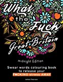 Swear words colouring book: What the Fuck Great Britain release your stress away (swearing colouring books, midnight edition, adult colouring books, swear words colouring books, stress relief)