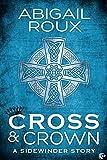 Cross & Crown (Sidewinder Book 2)