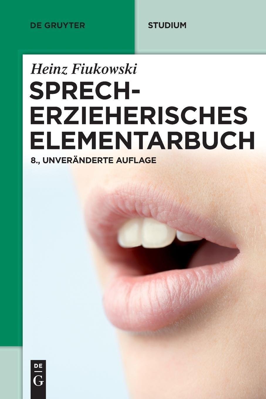 Sprecherzieherisches Elementarbuch Taschenbuch – 26. März 2010 Heinz Fiukowski de Gruyter 3110233738 Erwachsenenbildung