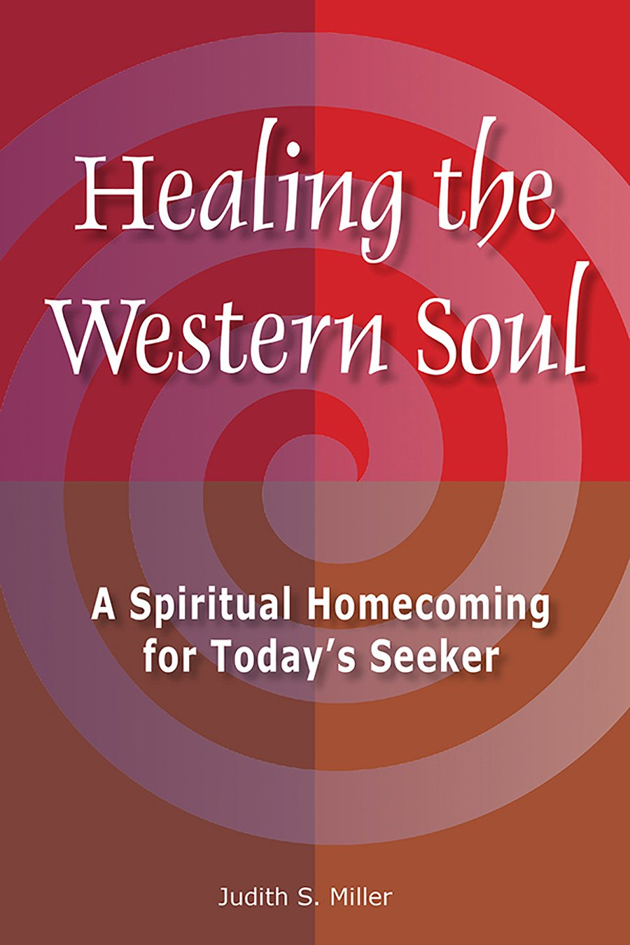 Healing the Western Soul: A Spiritual Homecoming for Today's Seeker pdf epub