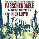 Passchendaele: A New History Hörbuch von Nick Lloyd Gesprochen von: Mark Elstob