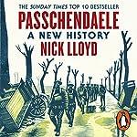 Passchendaele: A New History | Nick Lloyd