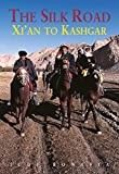 The Silk Road: From Xi'an to Kashgar