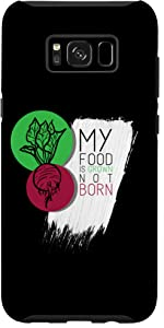 Galaxy S8+ My Food Is Grown Not Born Vegan Animal Lover Gift Case