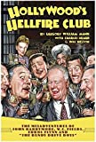 Hollywood's Hellfire Club: The Misadventures of John Barrymore, W.C. Fields, Errol Flynn and the Bundy Drive Boys