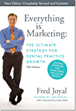 Everything is Marketing: The Ultimate Strategy for Dental Practice Growth, 5th Edition Hardcover