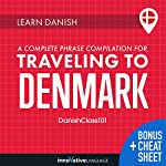 Learn Danish: A Complete Phrase Compilation for Traveling to Denmark | Innovative Language Learning LLC