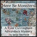 Here Be Monsters: Tyler Cunningham, Book 1 | Jamie Sheffield
