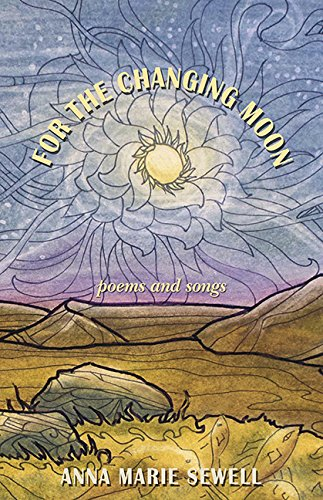 For the Changing Moon: Poems and Songs