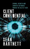 Client Confidential: Spooks, Secrets and Counter-Espionage in Celtic-Tiger Ireland