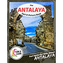 The Antalya Fact and Picture Book: Fun Facts for Kids About Antalya (Turn and Learn)