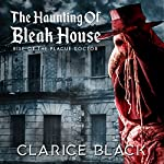 The Haunting of Bleak House: Rise of the Plague Doctor | Clarice Black