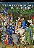 LES TRES RICHES HEURES DU DUC DE BERRY. MANUSCRIT ENLUMOINES DU XVe SIECLE