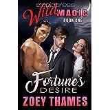Fortune's Desire: MMF Menage Romance (Wild Magic Book 1)