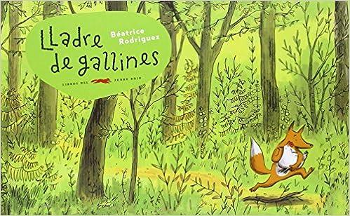 Libros gratis leídos en línea sin descarga Lladre De Gallines (Álbumes sin palabras) PDF PDB