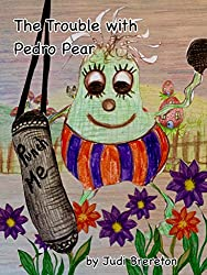 The Problem with Pedro Pear: Jumble House Books (Stories from Five a Day Hill)