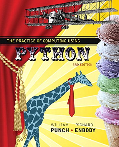 Book cover of The Practice of Computing Using Python (3rd Edition) by William F. Punch