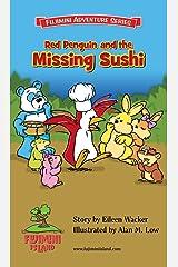 Red Penguin and the Missing Sushi (Fujimini Adventure Series Book 2)