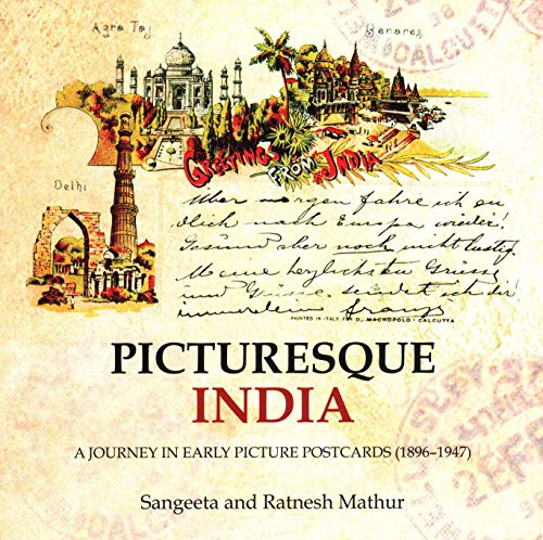 Picturesque India: A Journey in Early Picture Postcards (1896-1947)