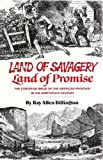 img - for Land of Savagery, Land of Promise: The European Image of the American Frontier in the Nineteenth Century book / textbook / text book